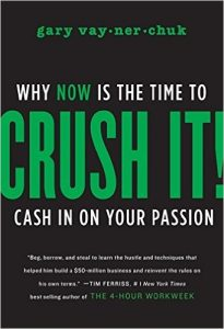 Crush It - Why Now is the Time to Cash in on your Passion Book Cover