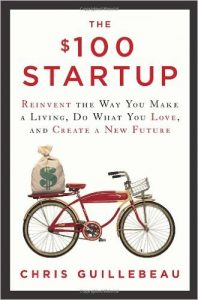The $100 Startup - Reinvent the Way You Make a Living
