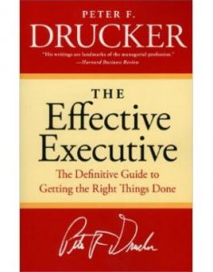 The Effective Executive By Peter Drucker Book Summary